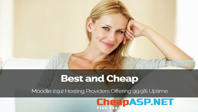 Best and Cheap Moodle 2.9.2 Hosting Providers Offering 99.9% Uptime