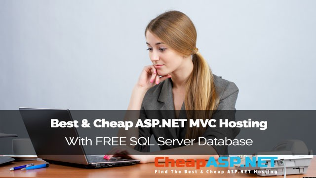 Best & Cheap ASP.NET MVC Hosting With FREE SQL Server Database