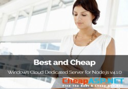 Best and Cheap Windows Cloud Dedicated Server for Node.js v4.1.0