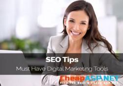SEO Tips - Must Have Digital Marketing Tools