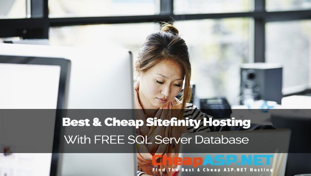 Best & Cheap Sitefinity Hosting With FREE SQL Server Database