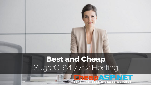 Best and Cheap SugarCRM 7.7.1.2 Hosting