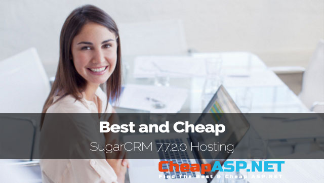 Best and Cheap SugarCRM 7.7.2.0 Hosting