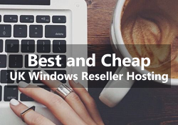 Best and Cheap UK Windows Reseller Hosting