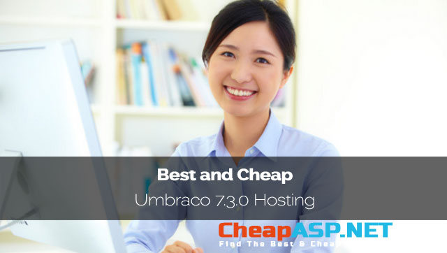 New Release Umbraco 7.3.0 - Best and Cheap Umbraco 7.3.0 Hosting