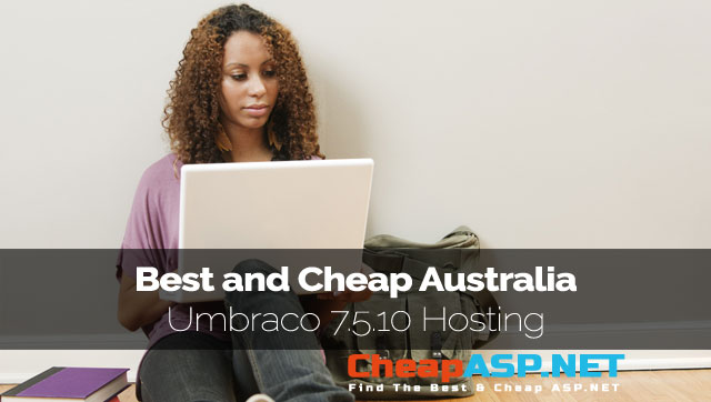 Best and Cheap Australia Umbraco 7.5.10 Hosting