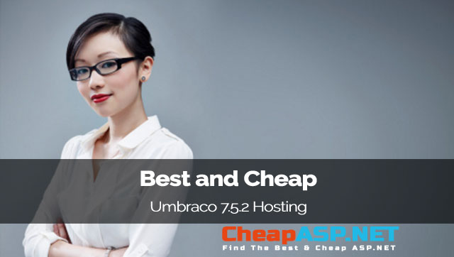 Best and Cheap Umbraco 7.5.2 Hosting