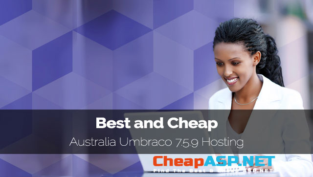 Best and Cheap Australia Umbraco 7.5.9 Hosting
