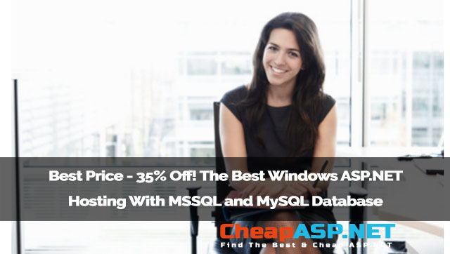 Best Price - 35% Off! The Best Windows ASP.NET Hosting With MSSQL and MySQL Database