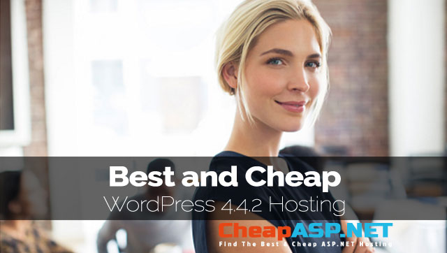 Best and Cheap WordPress 4.4.2 Hosting Company for Personal and Small Business