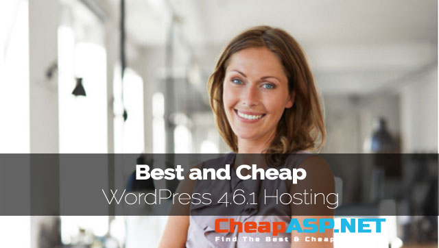 Best and Cheap WordPress 4.6.1 Hosting