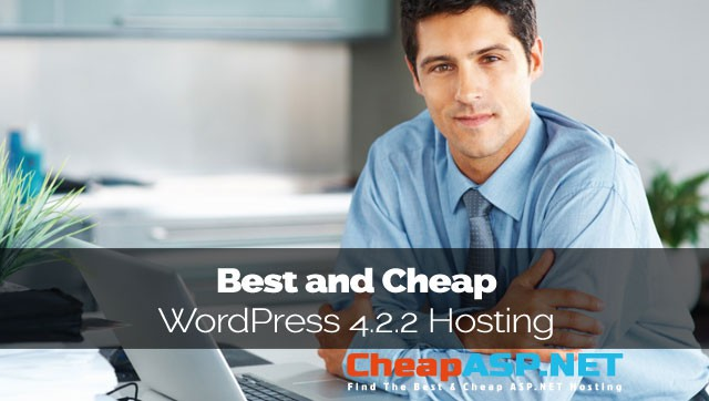 Best and Cheap WordPress 4.2.2 Hosting